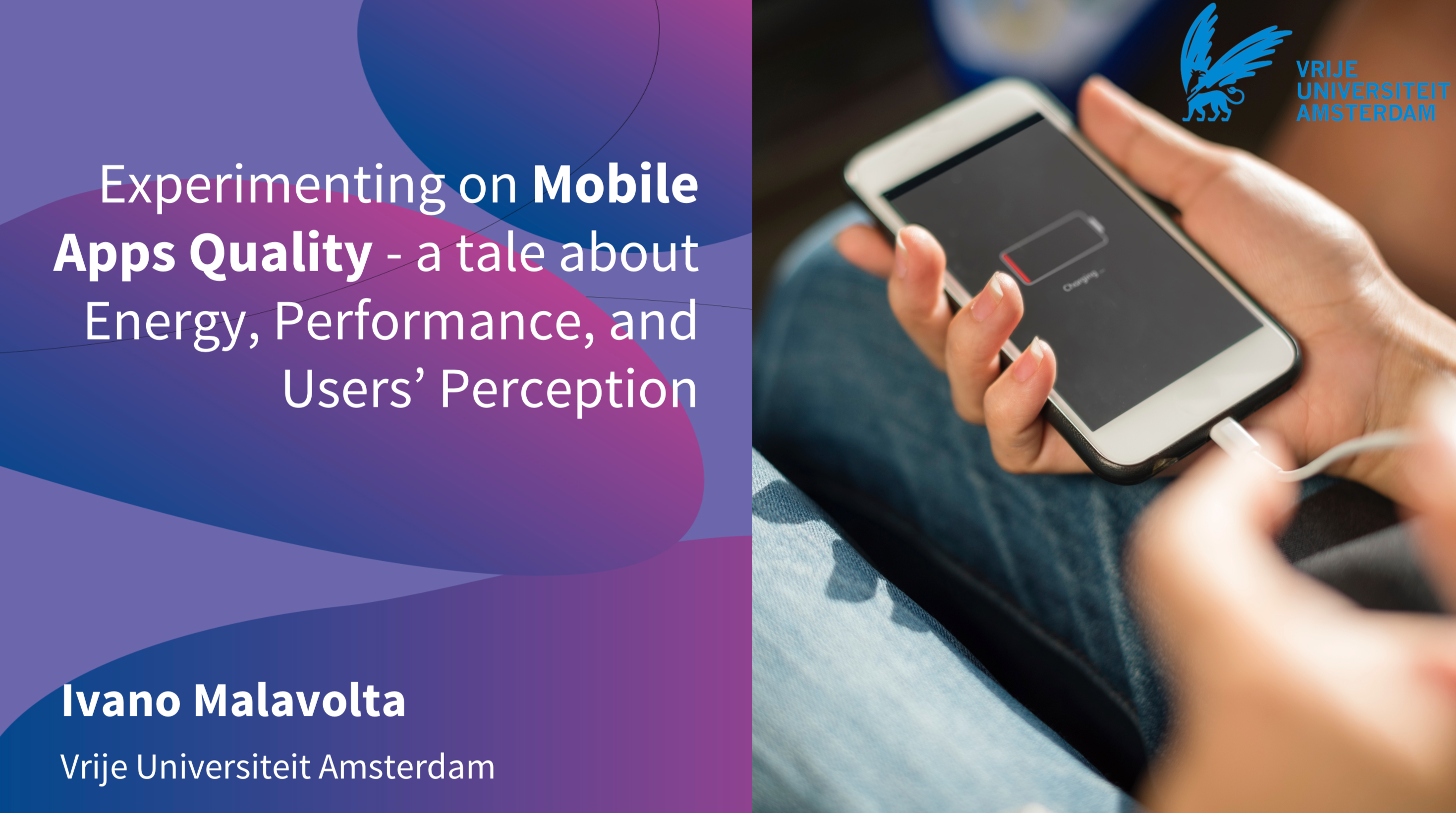 Experimenting on Mobile Apps Quality – a tale about Energy, Performance, and Users' Perception [ICTOpen 2018]